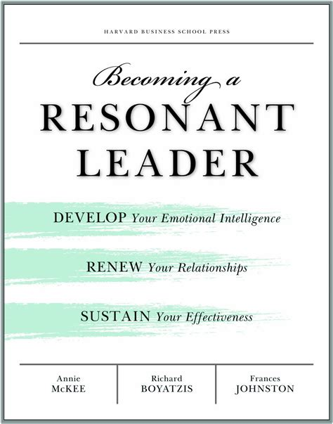 becoming a resonant leader develop your emotional intelligence renew your relationships sustain your effectiveness becoming a resonant leader develop your emotional