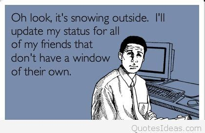 7 Things To Do When Its Snowing Out by It S Snowing Outside Quotes Pics And Sayings