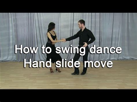how to swing dance for beginners how to swing dance for beginners hand slide move youtube