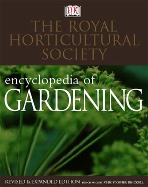 Gardening Encyclopedia Rhs Encyclopedia Of Gardening By Christopher Brickell