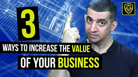 3 ways to increase the value of your business business