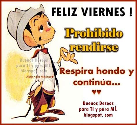 imagenes mamonas para viernes feliz viernes prohibido rendirse postales de amor