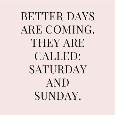 days quotes weekend quotes weekend sayings weekend picture quotes