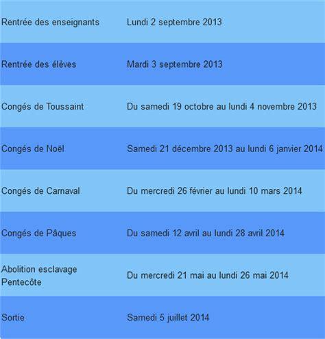Calendrier Vacances Scolaires Guadeloupe Dates Des Vacances Scolaires 2013 2014 Dom Tom