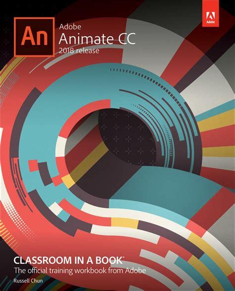 adobe indesign cc classroom in a book 2018 release books adobe animate cc classroom in a book 2018 release