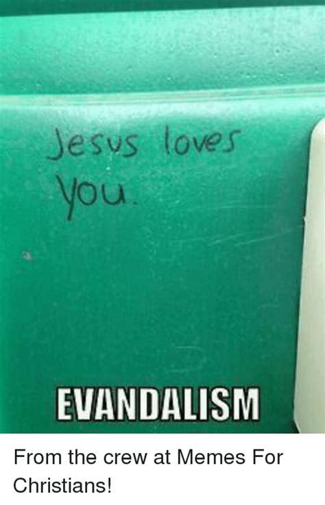 memes  christian memes jesus love