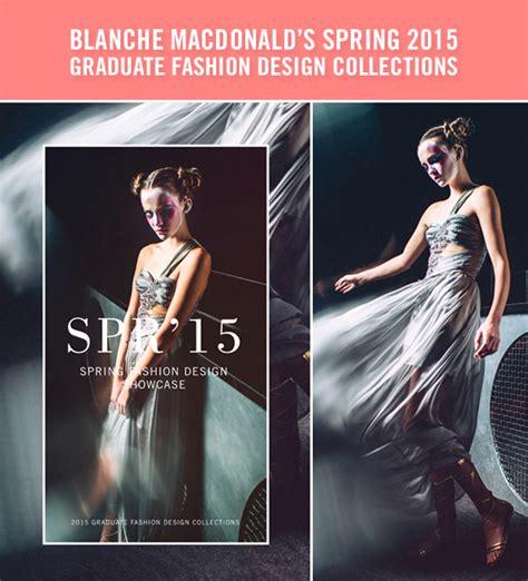 fashion design graduate programs lizbell agency blanche macdonald s spring 15 fashion