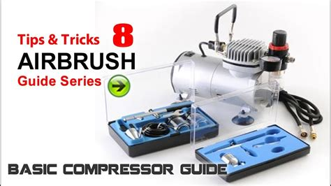 airbrush painting  tips tricks basic air compressor setup guide  painting model kits
