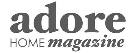 home design magazine logo adore home magazine