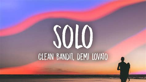 solo demi lovato clean bandit lyrics traducida clean bandit solo lyrics feat demi lovato youtube