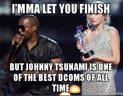Imma Let You Finish Meme - imma let you finish meme memes