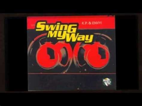 kp envyi swing my way kp envyi swing my way carl mo r b remix youtube