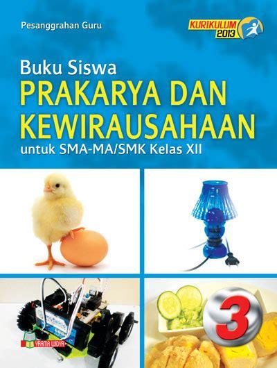 Matematika Untuk Sma Ma Smk Kelas X Wajib Kurikulum 2013 buku prakarya dan kewirausahaan sma ma smk kelas xii wajib k13