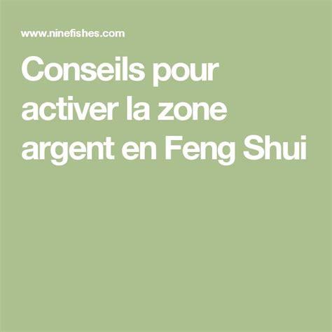 Feng Shui Argent by Conseils Pour Activer La Zone Argent En Feng Shui
