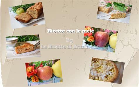 cucinare con le mele ricette con le mele facili e veloci le ricette di