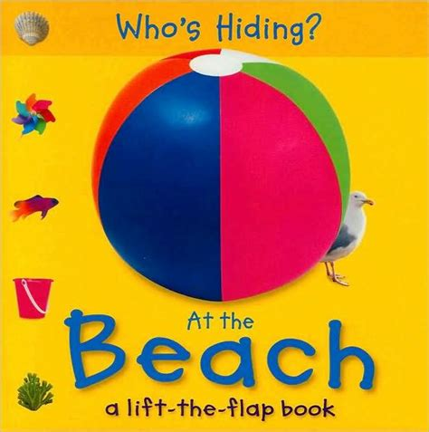 libro whos hiding who s hiding at the beach a lift the flap book by christiane gunzi board book barnes noble 174
