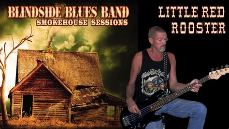 rooster blindside blues band bass cover