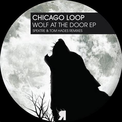 Wolf At The Door by Chicago Loop Wolf At The Door Ep Respekt Recordings