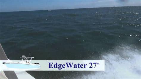 edgewater boats youtube edgewater boats fishing youtube