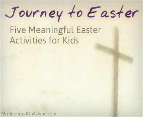 meaningful themes for events journey to easter five meaningful easter activities for
