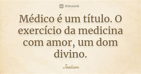 palabras de medicina frases de medicina 67 frases m 233 dico 233 um t 237 tulo o exerc 237 cio da jaelson