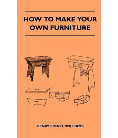 build your own furniture online how to make your own furniture buy how to make your own
