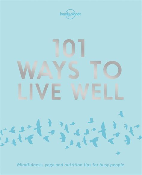 101 ways to live well lonely planet ebook busy stressed downright frazzled