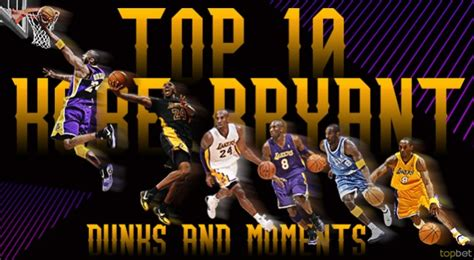 bryant best dunks top 10 bryant dunks and moments