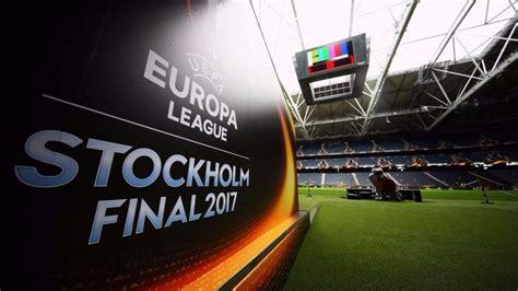 2017 europa league final the europa league final 2017 preview