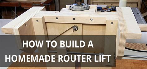 how to build a router table diy router lift do it your self