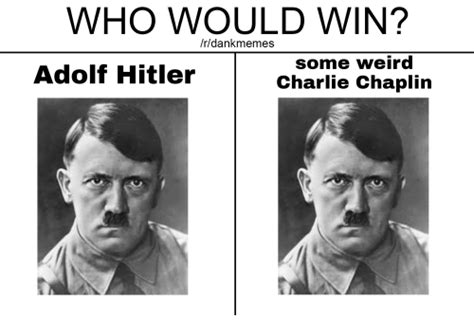 Dank Hitler Memes - who would win rdank memes some weird adolf hitler charlie chaplin dank meme on astrologymemes com
