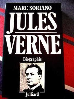Resume De La Biographie De Jules Verne jules verne le cas verne marc soriano babelio