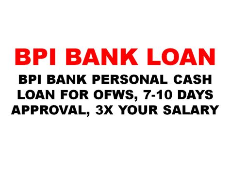 bpi bank housing loan bpi bank personal cash loan for ofws 7 10 days approval