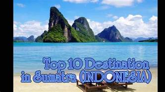 top five holiday destinations in asia mytravelo top 10 tourist destination in sumatra indonesia holiday
