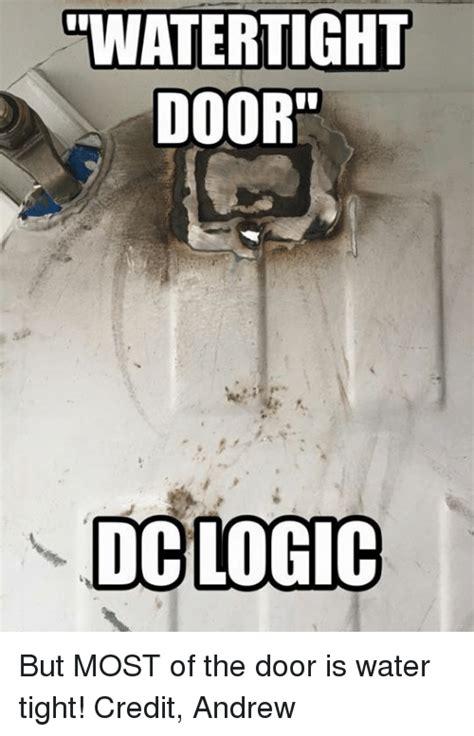Door Meme - gwatertight door doc logic but most of the door is water