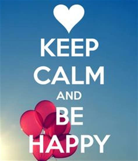 Day Before My Birthday Quotes Keep Calm And Be Happy