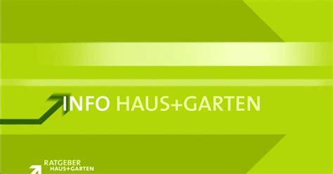 Ard Ratgeber Garten by Achtung Ge 228 Nderte Sendezeit Ratgeber Haus Garten Ard Das Erste