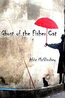 the ghosts of galway books ghost of the fisher cat by afric mcglinchey sabotage