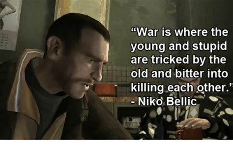 Meme And Niko - war is where the young and stupid are tricked by the old