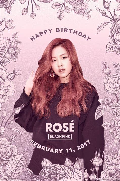 pin   person  blackpink rose blackpink happy birthday rose birthday roses