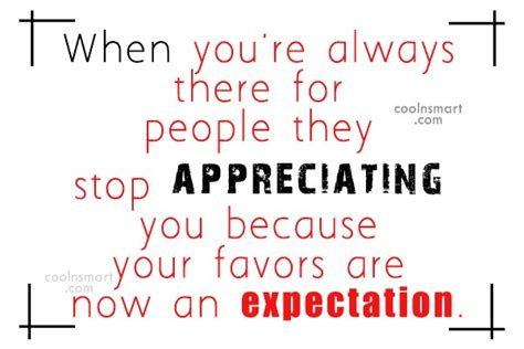 quotes and sayings about being unappreciated 34 quotes