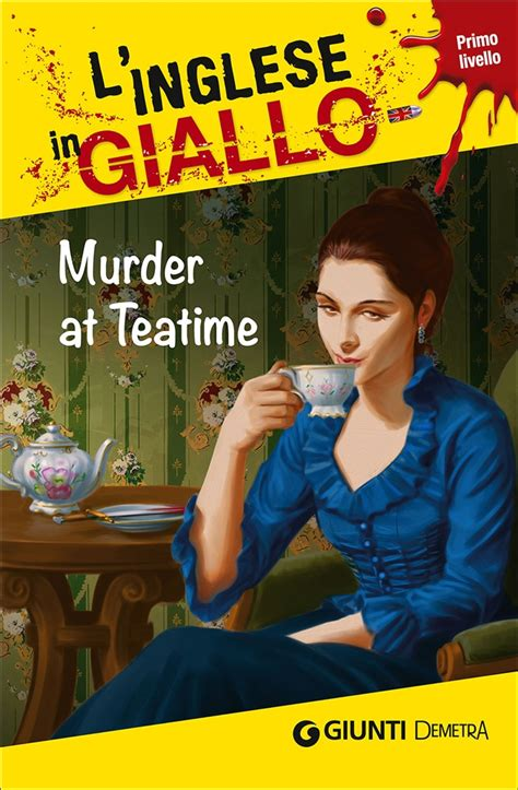 libro the murder at the libro murder at teatime i racconti che lafeltrinelli