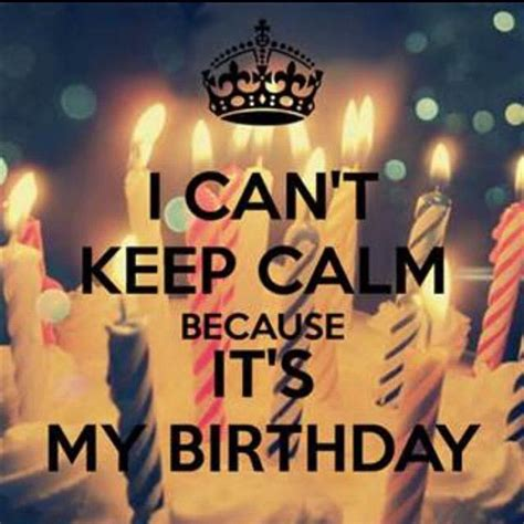 Birthday Quotes For Instagram Keep Calm Its My Birthday Keep Calm Birthday Happy