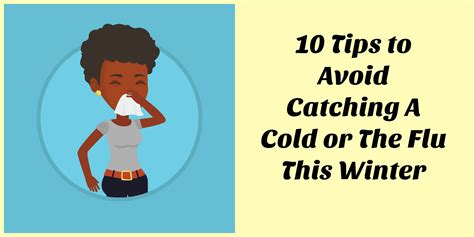 10 Tips On Avoiding Cold by 10 Ways To Avoid Catching A Cold Or The Flu This Winter