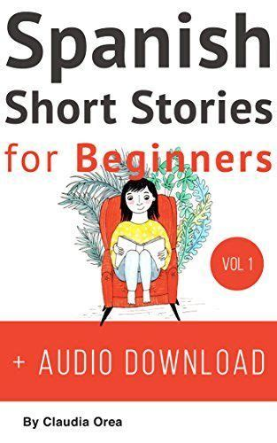 libro spanish short stories for spanish short stories for beginners audio download im espa 241 ol adultos