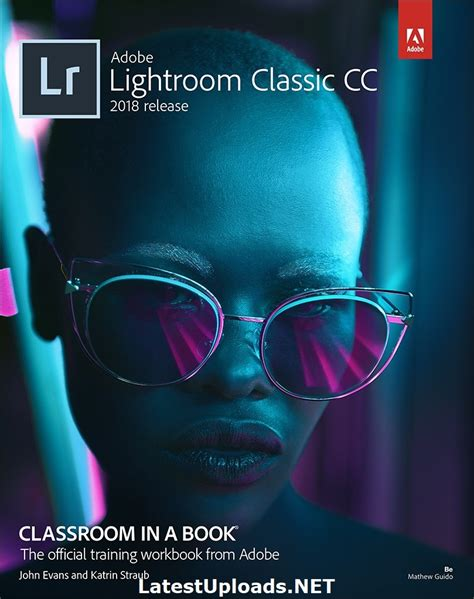 adobe lightroom classic cc book books adobe photoshop lightroom classic cc 2018 with