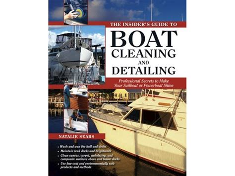 boat detailing guide the insiders guide to boat cleaning and detailing