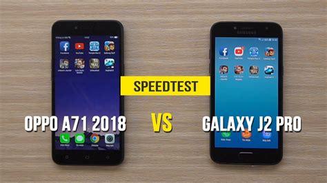 Samsung J2 Di speedtest oppo a71 2018 vs samsung galaxy j2 pro