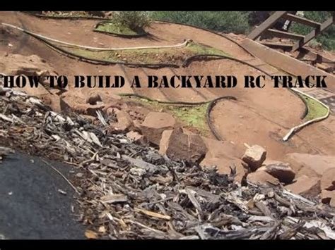 how to build a rc track in my backyard how to build an rc car track part 1 construction youtube