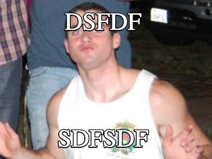 Sdfsdf Meme - meme creator dsfdf sdfsdf meme generator at memecreator org
